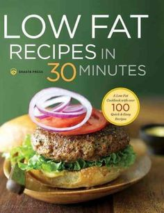 Low Fat Recipes in 30 Minutes: A Low Fat Cookbook With over 100 Quick & Easy Recipes (Hardcover), Pink