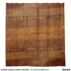 Leather texture multi colored brown print shower curtain http://www.zazzle.com/leather_texture_multi_colored_brown_print_shower_curtain-256452026131954554?rf=238588924226571373