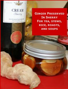 Ginger Recipes;   Preserving in Sherry