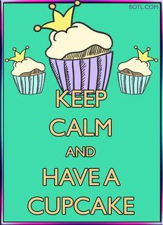 KEEP CALM and HAVE A CUPCAKE (♪♫ Click http://botl.com/shr/47z2GH1p for music ♪♫) #keepcalm #cupcake