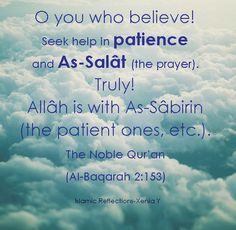 Patience mentioned in the Quran (The Holy Book). Allah God, Noble Quran, Islamic Qoutes, Beautiful Posters, Quran Verses, Patience, Favorite Quotes, Prayers, Inspirational Quotes