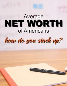If you're a natural born saver even on a modest income, your net worth is probably higher than most. Here's the average net worth of Americans.