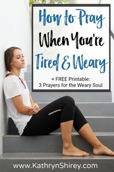 Are you tired and weary? Too tired to pray? These are especially the moments to pray anyway. Only prayer can refresh and revive your worn out soul. Learn how to pray when you're tired and weary with these 3 prayers for the weary soul. (+ FREE Printable)