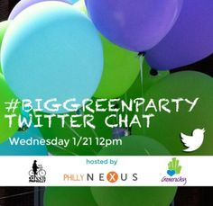 Join us for a Twitter chat around sustainability January 21 at noon! #BigGreenParty