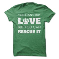 Rescue Love...T-Shirt or Hoodie click to see here>> www.sunfrogshirts.com/Pets/Rescue-Love-Green-Ladies.html?3618&PinFDPs