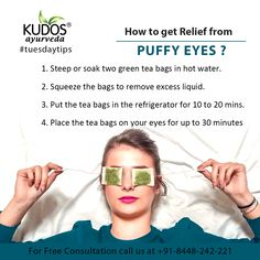 How to get Relief from Puffy Eyes? Natural Facial, Natural Skin Care, Teabags For Eyes, Kudos Ayurveda, Clear Skin Fast, Green Tea Bags, Hair Cleanser, Tan Girls, Puffy Eyes