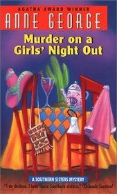 Murder on a Girls' Night Out.  All Anne George books are laugh out loud funny.