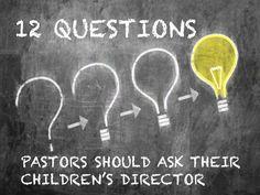 12 Questions Pastors Should Ask Their Children's Director ~ RELEVANT CHILDREN'S MINISTRY