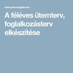 A féléves ütemterv, foglalkozásterv elkészítése Kindergarten Crafts, Preschool, School Plan, Special Education Teacher, Classroom, Teaching, How To Plan, Feelings, Children