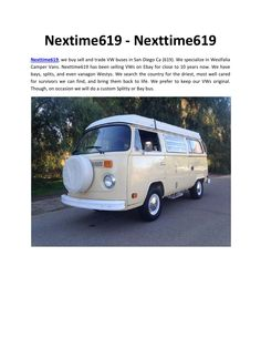Nexttime619, Nextime619  Nexttime619 - Buy, Sell, and Trade Vintage VW buses and other interesting vehicles. Visit at Nextime619 Ebay blog, site, profile to read his rating & reviews.