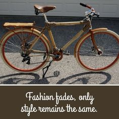 And what better way to show your riding style than a bamboo bike? Bamboo Bicycle, Bicycle Quotes, Wood Bike, Automobile, Building, Motors, Planes, Trains, Boats