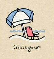 Life is good -- and even better at the beach!