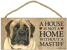 """House Is not A Home Without A English Mastiff Wood Sign Plaque Dog 10"""" x 5"""" New 