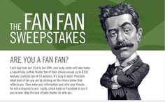 "Enter to win Hunter's Fan Fan Sweepstakes! Hunter Fans wants to know, ""What kind of fan are you?"" Just by answering this simple question, you'll get an entry into the daily drawing for a brand new Hunter ceiling fan, valued at $300. There will be one awarded each day of this promotion. Click Here"