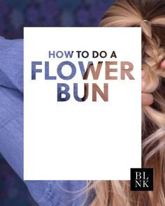 How to Do a Flower Bun #blinkbeauty #braids #braidtutorial #halfuphairstyles