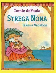 Strega Nona Takes a Vacation/Tomie Depaola.  CMC Picture Bks - DeP