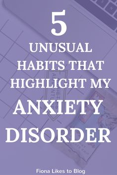 unusual habits that highlight my anxiety disorder