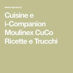 Cuisine e i-Companion Moulinex CuCo Ricette e Trucchi