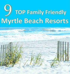 9 Top Family Friendly Myrtle Beach Resorts to choose from.  Besides the beach your family can enjoy these other popular activities; Broadway at the Beach, Ripley's Aquarium, NASCAR SpeedPark, The Carolina Opry, and much more!