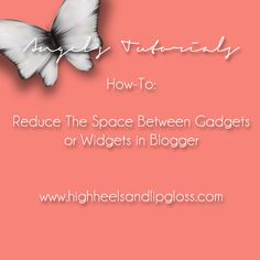 High Heels & Lipgloss: How-To: Reduce The Space Between Gadgets/Widgets [Blogger]