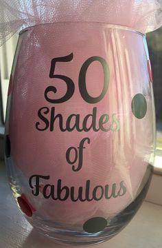 50th Birthday Gift, 50 Shades, 50 Shades Of Fabulous, Wine Glass, Stemless Wine Glass, Funny Wine Glass, 50th Party, Shades of Grey Party More