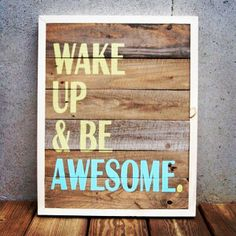 Start the day right! You know you're awesome!!