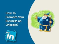 How To Promote Your Business on #LinkedIn by Webaholic, via Slideshare