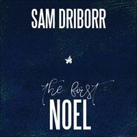 The First Noel - Single by Sam Driborr  #thefirstnoel #Christmas #music #itunes #applemusic #stream #buy #download #single #christmasmusic #pop #electronic #holiday #tistheseason