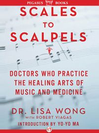 Scales to Scapels: Doctors Who Practice the Healing Arts of Music and Medicine