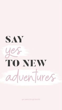 Pink Wallpaper Say Yes to New Adventures