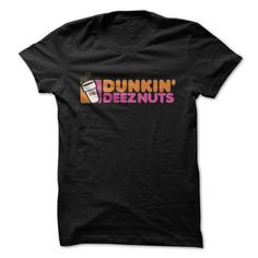 Dunkin Deez Nuts T-Shirts, Hoodies (20$ ==► Order Shirts Now!)
