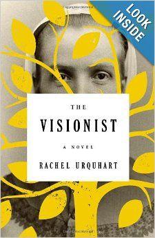 The Visionist: A Novel: Rachel Urquhart: 9780316228114: Amazon.com: Books