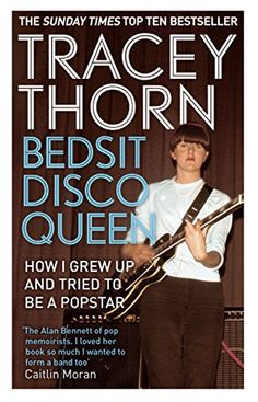 EBTG singer: Bedsit Disco Queen: How I Grew Up and Tried to Be a Pop Star by Tracey Thorn http://www.amazon.com/dp/1844088685/ref=cm_sw_r_pi_dp_KTonvb0N7H0Z2