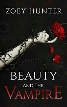 Beauty and the Vampire by Zoey Hunter Fantasy Books To Read, Fantasy Book Covers, Best Books To Read, Ya Books, Book Club Books, Book Lists, Good Books, Book Series, Paranormal Romance Books