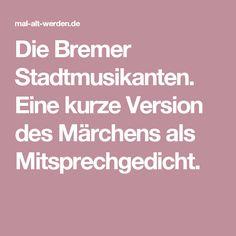 Die Bremer Stadtmusikanten. Eine kurze Version des Märchens als Mitsprechgedicht.