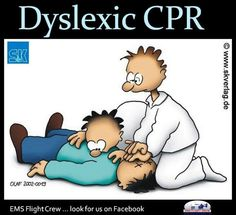 "This Cardio Pulmonary Resuscitation is a real problem for dyslexic first first aiders ( well they actually say "" It's a real problem for Lexdexlic first aiders !! "" ( well that's how dyslexic people spell it !! ) Oh no, my mistake, they spell 'it' IT as we all do !! Well it's too short to mix up so few letters !!! ‍⚕️✔️"