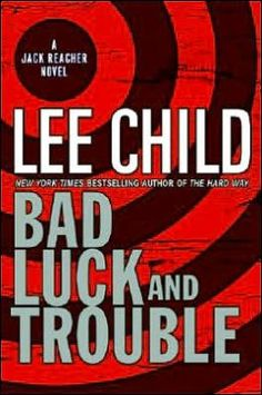 Bad Luck and Trouble (Jack Reacher Series #11) by Lee Child