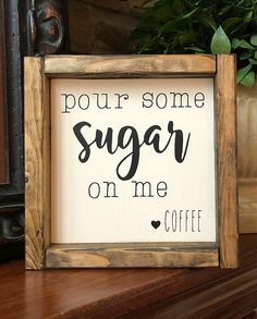 $11.99 | Pour Some Sugar On Me Coffee Sign | Coffee Sign | Home Decor | Farmhouse Style | Mother's Day Gift | Coffee Bar Sign | Housewarming Gift | Gift Idea | Coffee | #ad