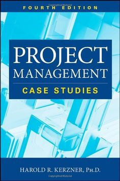 Project Management: Case Studies by Harold Kerzner https://www.amazon.com/dp/1118022289/ref=cm_sw_r_pi_dp_x_-1yxzbWR7H9VT