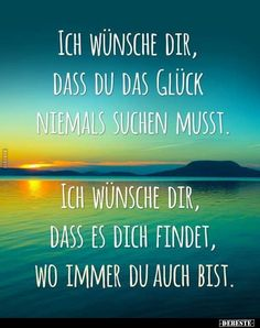 Geburtstagswünsche Standard I wish you never had to seek happiness. I wish you that it finds you wherever you are! Birthday Wishes For Women, Birthday Love, Birthday Quotes, Birthday Crafts, Motivational Quotes For Life, Happy Quotes, Love Quotes, Funny Quotes, Happiness Quotes
