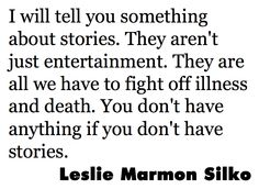 leslie marmon silko stories quote Pinned by Lauren Richter Story Quotes, Movie Quotes, Ap Chemistry, World Literature, Powerful Words, Wall Quotes, Music Lyrics, Inspire Me