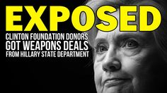 EXPOSED: CLINTON FOUNDATION DONORS GOT WEAPON DEALS
