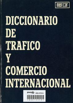 Diccionario de tráfico y comercio internacional Professor, Successful Business Tips, International Trade, New Books, Globe, Study, Interpersonal Relationship, Texts, Studios