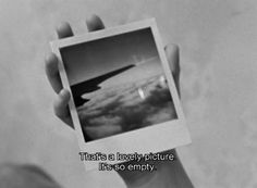 """""""That's a lovely picture it's so empty."""" -- Alice in the Cities 