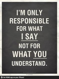 responsible for what I say.jpg 700×926 pixels