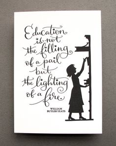 LETTERPRESS ART PRINT-Education is not the filling of a pail but the lighting of a fire. William Butler Yeats -- tagteamtompkins - in Kansas City, Missouri