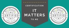 One of the hot topics among doula forums is the topic of doula certification.  And when it comes to the topic of certification, I speak loudly and clearly . . . it matters to me.