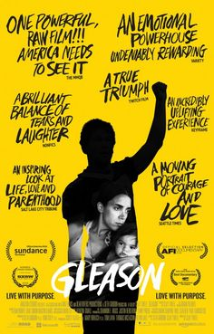 "Gleason (2016) tagline: ""Live with purpose. Love with purpose."" Great doc to watch with the kids"