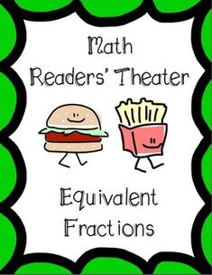 Equivalent Fractions Readers' Theater---math and language arts---love it! Math Teacher, Math Classroom, Teaching Math, Classroom Ideas, Teaching Ideas, Teacher Stuff, Math Fractions, Equivalent Fractions, Maths