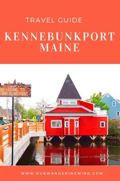 Travel Guide: Kennebunkport, Maine - What to See, Do and Eat in Maine